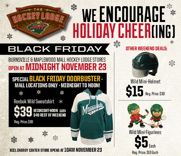 We encourage holiday cheer(ing) at this year's Black Friday sale at the Minnesota Wild Hockey Lodge.
